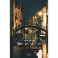 Venise, la nuit : Night in Venice