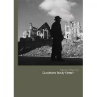 Questions To My Father, A Tribute to Werner Bischof