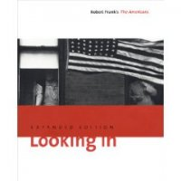 Looking in : Robert Frank's The Americans