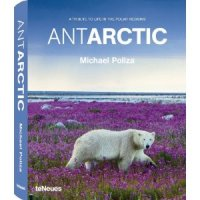 Antarctic : Life in the Polar Regions