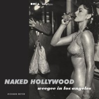 Naked Hollywood : Weegee in Los Angeles