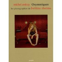 Oxymoriques : Les photographies de Bettina Rheims