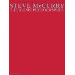 Steve McCurry : The Iconic Photographs