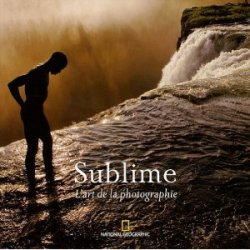 Sublime : L'art de la photographie