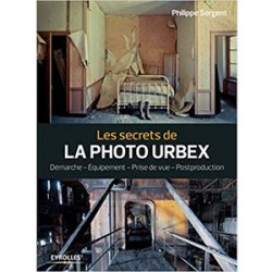 Les secrets de la photo urbex